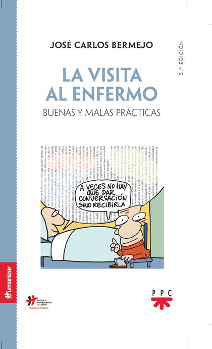 LA VISITA AL ENFERMO : BUENAS Y MALAS PRÁCTICAS