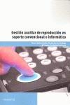 GESTIÓN AUXILIAR DE REPRODUCCIÓN EN SOPORTE CONVENCIONAL O INFORMÁTICO.