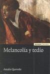 MELANCOLÍA Y TEDIO