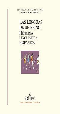 LAS LENGUAS DE UN REINO: HISTORIA LINGÜÍSTICA HISPÁNICA