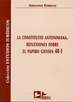 LA CONSTITUTIO ANTONINIANA : REFLEXIONES SOBRE EL PAPIRO GIESSEN 40I