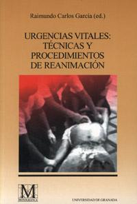 URGENCIAS VITALES: TÉCNICAS Y PROCEDIMIENTOS DE REANIMACIÓN