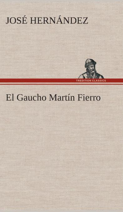 EL GAUCHO MARTÍN FIERRO.