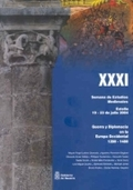 GUERRA Y DIPLOMACIA EN LA EUROPA OCCIDENTAL, 1280-1480. ACTAS DE LA XXXI SEMANA DE ESTUDIOS MED