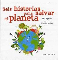 SEIS HISTORIAS PARA SALVAR EL PLANETA.