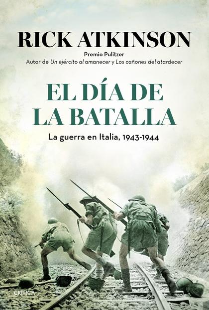 EL DÍA DE LA BATALLA : LA GUERRA EN ITALIA, 1943-1944