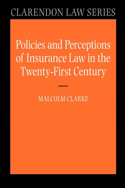 POLICIES AND PERCEPTIONS OF INSURANCE LAW IN THE TWENTY-FIRST CENTURY