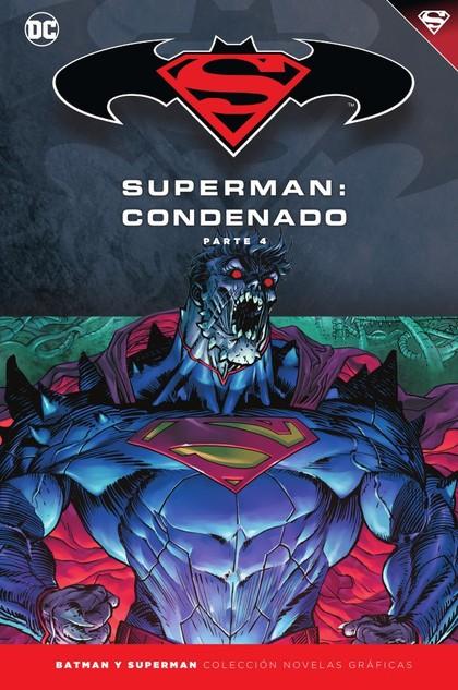 BATMAN Y SUPERMAN - COLECCIÓN NOVELAS GRÁFICAS NÚM. 74: SUPERMAN: CONDENADO (PAR