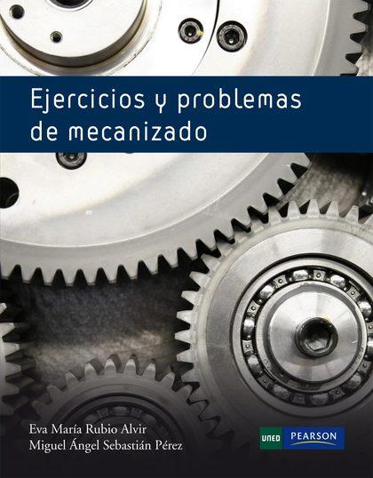 EJERCICIOS Y PROBLEMÁS DE MECANIZADO.