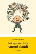 PETITS GRANS ARTISTES. ANTONI GAUDÍ