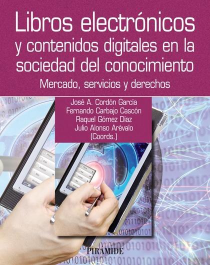 LIBROS ELECTRÓNICOS Y CONTENIDOS DIGITALES EN LA SOCIEDAD DEL CONOCIMIENTO : MERCADO, SERVICIOS