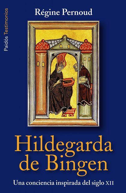 HILDEGARDA DE BINGEN : UNA CONCIENCIA INSPIRADA DEL SIGLO XII