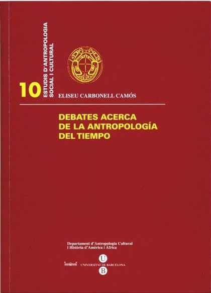 DEBATES ACERCA DE LA ANTROPOLOGÍA DEL TIEMPO