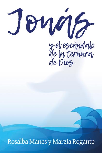 JONÁS Y EL ESCÁNDALO DE LA TERNUA DE DIOS.