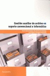GESTIÓN AUXILIAR DE ARCHIVO EN SOPORTE CONVENCIONAL O INFORMÁTICO.