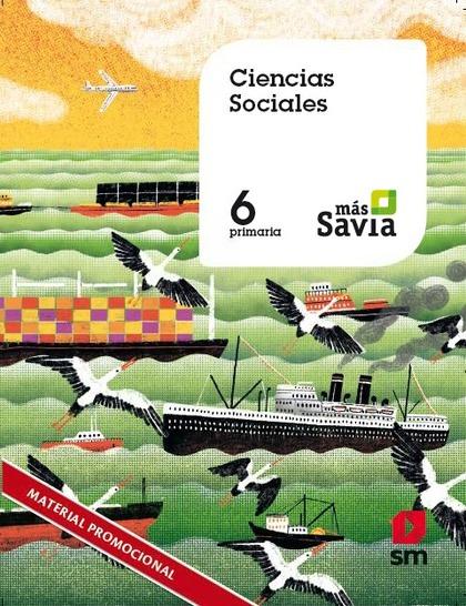SD ALUMNO. CIENCIAS SOCIALES. 6 PRIMARIA. MAS SAVIA..