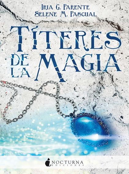 TITERES DE LA MAGIA  ( SUEÑOS DE PIEDRA 2)