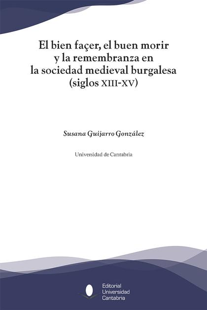 EL BIEN FAÇER, EL BUEN MORIR Y LA REMEMBRANZA EN LA SOCIEDAD MEDIEVAL BURGALESA,