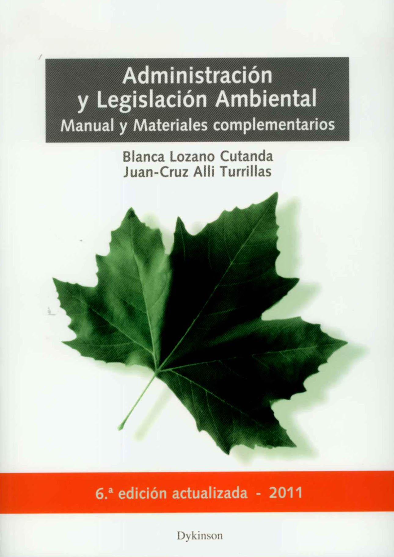 ADMINISTRACIÓN Y LEGISLACIÓN AMBIENTAL : MANUAL Y MATERIALES COMPLEMENTARIOS