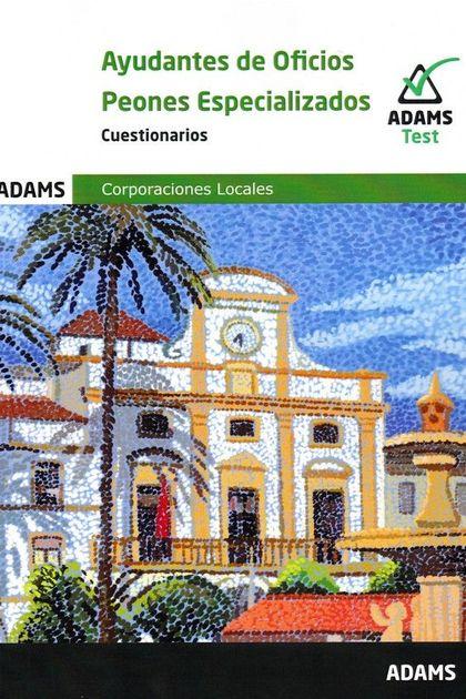 CUESTIONARIO AYUDANTES DE OFICIOS - PEONES ESPECIALIZADOS DE AYUNTAMIENTOS.