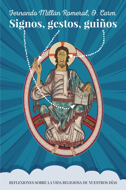 SIGNOS, GESTOS, GUIÑOS. REFLEXIONES SOBRE LA VIDA RELIGIOSA DE NUESTROS DÍAS