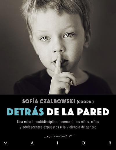 DETRÁS DE LA PARED : UNA MIRADA MULTIDISCIPLINAR ACERCA DE LOS NIÑOS, NIÑAS Y ADOLESCENTES EXPU