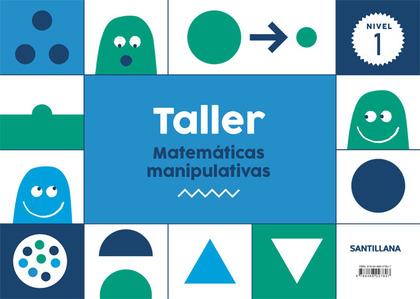TALLER MATEMATICAS MANIPULATIVAS NIVEL 1.
