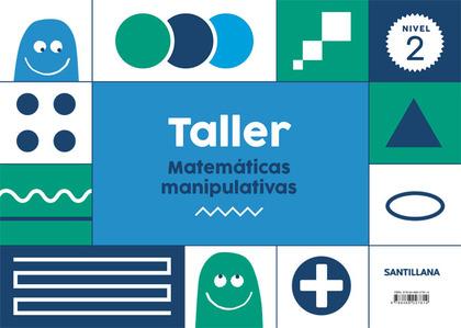 TALLER MATEMATICAS MANIPULATIVAS NIVEL 2.