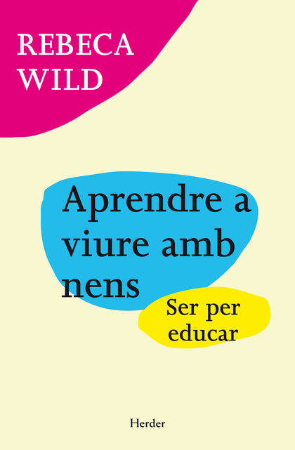 APRENDRE A VIURE AMB NENS : SER PER EDUCAR