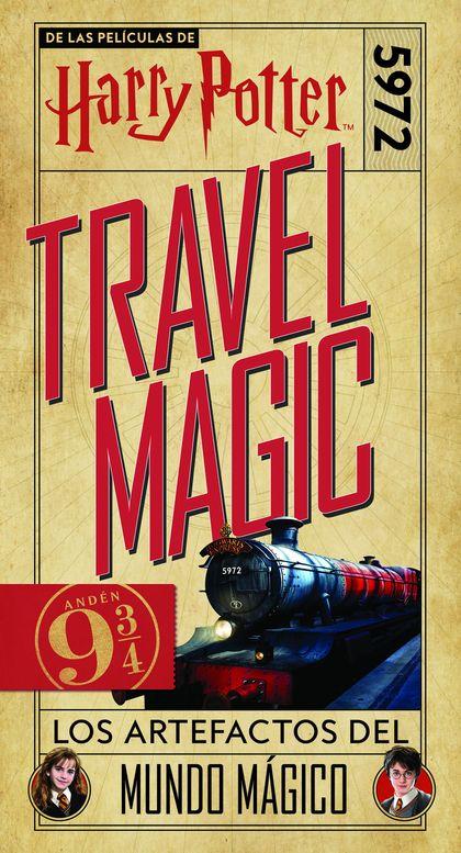 HARRY POTTER TRAVEL MAGIC. LOS ARTEFACTOS DEL MUNDO MÁGICO