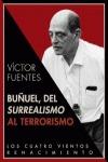 BUÑUEL : DEL SURREALISMO AL TERRORISMO