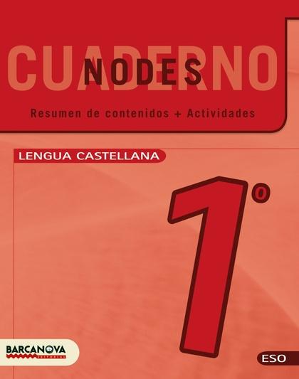 NODES, LENGUA CASTELLANA, 1 ESO. CUADERNO (CATALUÑA, BALEARES)