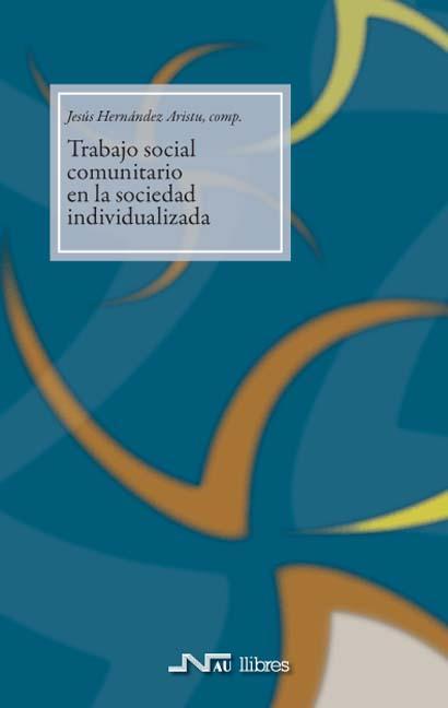 TRABAJO SOCIAL COMUNITARIO EN LA SOCIEDAD INDIVIDUALIZADA