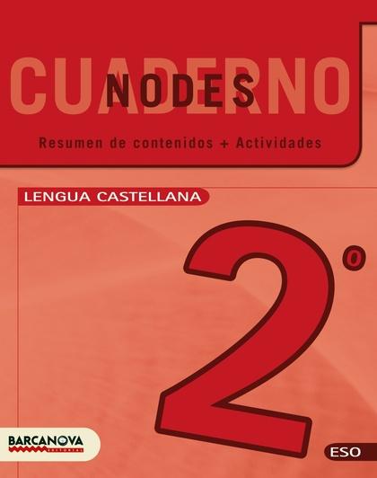 NODES, LENGUA CASTELLANA, 2 ESO. CUADERNO (CATALUÑA, BALEARES)