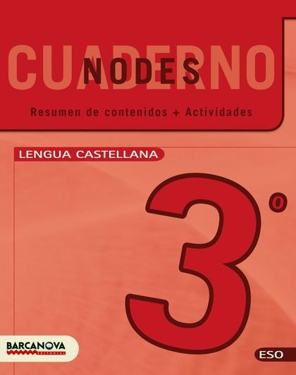 NODES, LLENGUA CASTELLANA, 3 ESO. QUADERN (CATALUÑA, BALEARES)