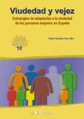 VIUDEDAD Y VEJEZ : ESTRATEGIAS DE ADAPTACIÓN A LA VIUDEDAD DE LAS PERSONAS MAYORES EN ESPAÑA
