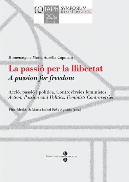 PASSIÓ PER LA LLIBERTAT, LA  (ACTES DEL X SIMPOSIUM INTERNACIONAL DE FILÒSOFES I