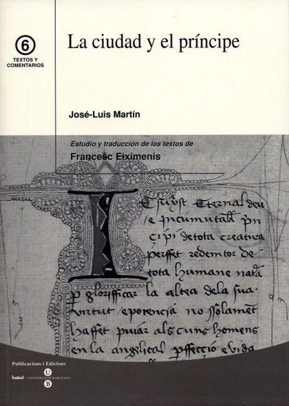 LA CIUDAD Y EL PRÍNCIPE: ESTUDIO Y TRADUCCIÓN DE LOS TEXTOS DE FRANCESC EIXIMENIS
