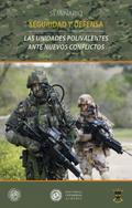 LAS UNIDADES POLIVALENTES ANTE NUEVOS CONFLICTOS : SEMINARIO DE SEGURIDAD Y DEFENSA : CELEBRADO