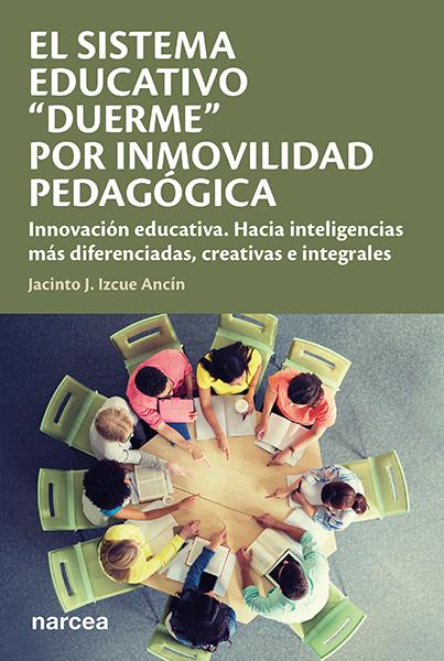 """EL SISTEMA EDUCATIVO """"DUERME"""" POR INMOVILIDAD PEDAGÓGICA        INNOVACIÓN EDUC"""