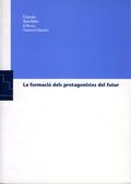 LA FORMACIÓ DELS PROTAGONISTES DEL FUTUR : ACTES DE LES II JORNADES MARIA RÚBIES DE RECERCA I I