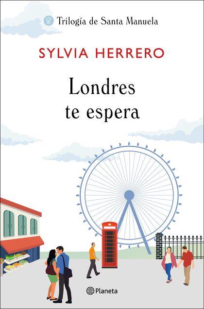 LONDRES TE ESPERA. TRILOGÍA DE SANTA MANUELA 2