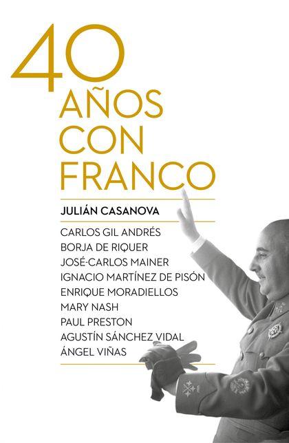 CUARENTA AÑOS CON FRANCO.