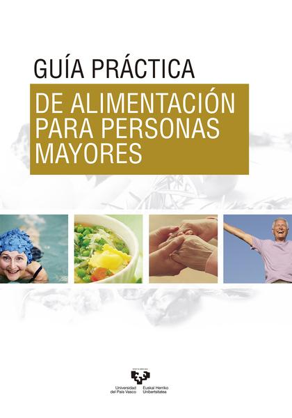 GUÍA PRÁCTICA DE ALIMENTACIÓN PARA PERSONAS MAYORES