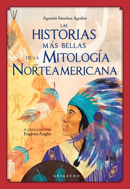 LAS HISTORIAS MÁS BELLAS DE LA MITOLOGÍA NORTEAMERICANA.