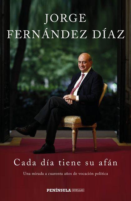 CADA DÍA TIENE SU AFÁN. UNA MIRADA A CUARENTA AÑOS DE VOCACIÓN POLÍTICA