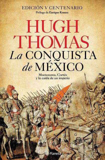 LA CONQUISTA DE MÉXICO                                                          MOCTEZUMA, CORT