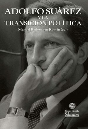 ADOLFO SUÁREZ Y LA TRANSICIÓN POLÍTICA.