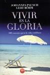 VIVIR EN LA GLORIA: 100 CONSEJOS PARA LA VIDA COTIDIANA