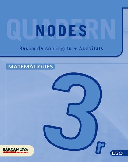 NODES, MATEMÀTIQUES, 3 ESO. QUADERN (CATALUÑA, BALEARES)